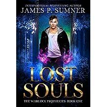 Lost Souls: A Young Adult Urban Fantasy Adventure (The Warlock Prophecies Saga Book 1)