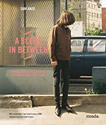 A Scene In Between: Tripping through the Fashions of UK Indie Music 1980-1988 by Knee, Sam (2013) Hardcover