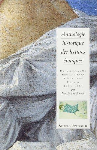 Anthologie historique des lectures érotiques. DeGuillaume Apollinaire à Philippe Pétain : 1905-1944