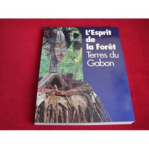 L'ESPRIT DE LA FORET. Terres du Gabon