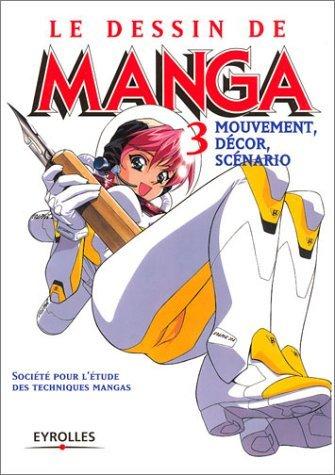 DESSIN DE MANGA T03 (LE) : MOUVEMENT D?COR SC?NARIO by COLLECTIF (July 16,2003) par COLLECTIF