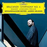 Bruckner: Symphony No. 4/Wagner: Lohengrin Prelude (Live) - Andris Nelsons