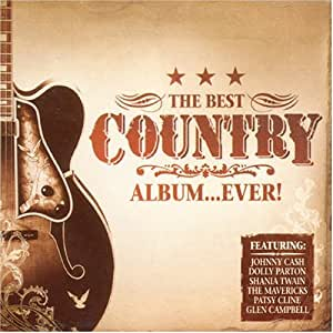 The Best Country Album Ever Amazon Co Uk Music