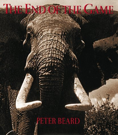 The End of the Game: The Last Word from Paradise by Peter Beard (1996-10-01)
