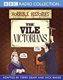 The Vile Victorians (BBC Radio Collection: Horrible Histories)