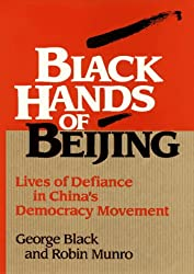 The Black Hands of Beijing: Lives of Defiance in China's Democracy Movement (R.L.Bernstein Books)