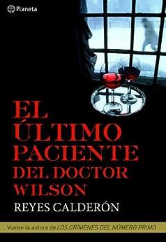El último paciente del doctor Wilson de [Calderón, Reyes]