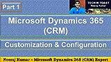 Microsoft Dynamics 365 (CRM) Customization and Configuration