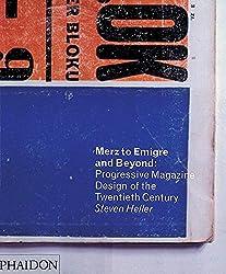 Merz to Emigré and Beyond: Avant-Garde Magazine Design of the Twentieth Century