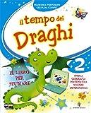 Il tempo dei draghi. Con espansione online. Per la 2ª classe elementare