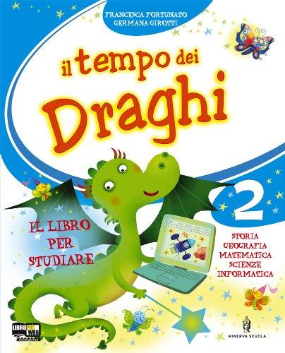 Il tempo dei draghi. Con espansione online. Per la 2 classe elementare