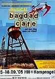BAGDAD CAFE - 2005 - Plakat - Musical - Out of Rosenheim
