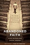 #4: Abandoned Faith: Why Millennials Are Walking Away and How You Can Lead Them Home