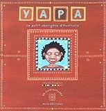 Yapa, le petit aborigène d'Australie (livre-activités)