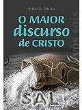 O Maior Discurso de Cristo (Portuguese Edition)