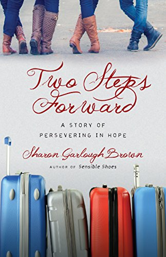 Two Steps Forward: A Story of Persevering in Hope (Sensible Shoes) (Eden Shoes Uk)