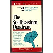 Earth Treasures: The Southeastern Quadrant, Alabama, Florida, Georgia, Kentucky, Mississippi, North Carolina, South Carolina, Tennessee, Virginia, an (Earth Treasures (HarperCollins)) by Allan W. Eckert (1987-04-23)