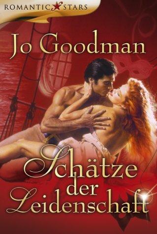 Schätze der Leidenschaft (Goodman Jo)