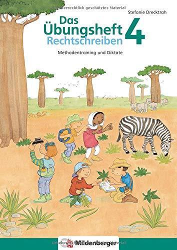 Das Übungsheft Rechtschreiben 4: Methodentraining und Diktate, Deutsch, Klasse 4