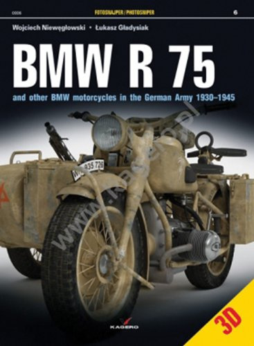 BMW R 75: And Other BMW Motorcycles in the German Army in 1930-1945 (Photosniper) por Lukasz Gladysiak