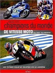 Tous les champions du monde de vitesse moto