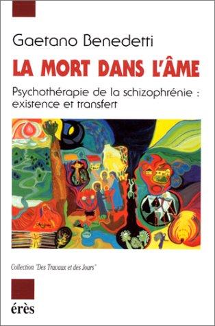 LA MORT DANS L'AME. Psychothérapie de la schizophrénie : existence et transfert
