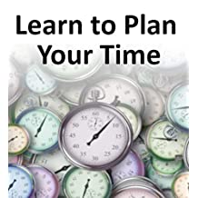Learn to Plan Your Time (English Edition)