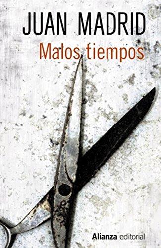 Malos tiempos (13/20) por Juan Madrid