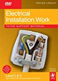 Electrical Installation Work Tutor Support Material: City & Guilds 2330 Level 2 and 3 Certificate in Electrotechnical Technology- Installation (Buildings & Structures) Route [2 Dvdr]