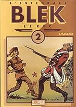 Blek le roc, l'intégrale tome 2 de Essegesse