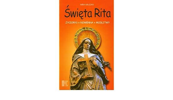 Swieta Rita Z Cascii Zyciorys Nowenna Modlitwy Amazoncouk Mira