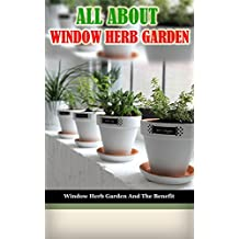 All About Window Herb Garden (English Edition)