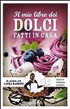 Scarica Libro Il mio libro dei dolci fatti in casa Ricette consigli segreti (PDF,EPUB,MOBI) Online Italiano Gratis