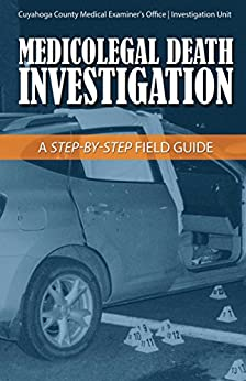 Medicolegal Death Investigation: A Step-by-step Field Guide por Joseph Stopak epub