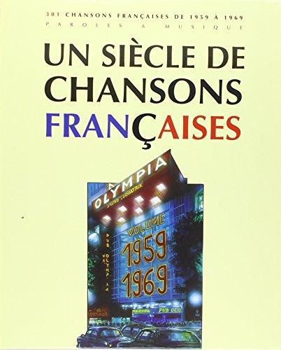 Un siecle de chansons françaises 1959-1969 --- chant, guitare ou piano