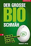 Der große Bio-Schmäh: Wie uns die Lebensmittelkonzerne an der Nase herumführen
