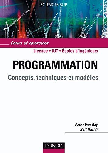 Programmation - Concepts, techniques et modèles - Livre+compléments en ligne par Peter Van Roy, Seif Haridi