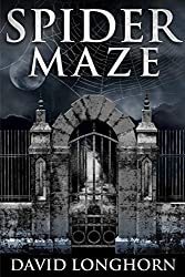 Spider Maze: Paranormal & Supernatural Horror Story with Scary Ghosts (Mephisto Club Series Book 2)