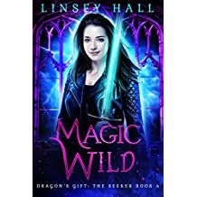 Magic Wild (Dragon's Gift: The Seeker Book 4) (English Edition)