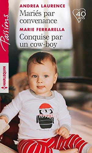 Mariés par convenance - Conquise par un cow-boy (Passions)