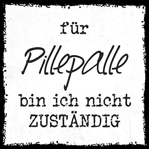 how about tee? - Pillepalle bin ich nicht zuständig - Design by SeelenSchwester - stylischer Kühlschrank Magnet mit lustigem Spruch-Motiv - zur Dekoration oder als Geschenk -