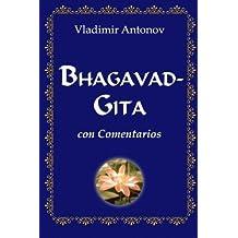 Bhagavad-Gita con comentarios (Spanish Edition) by Vladimir Antonov (2009-11-23)