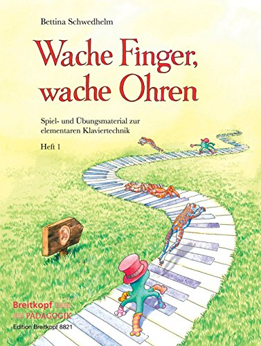 Wache Finger, Wache Ohren Heft 1 Piano