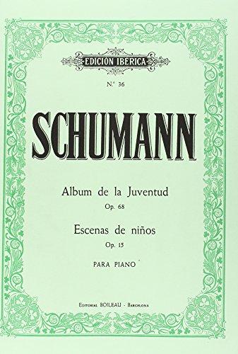 Album de la Juventud Op.68 / Escenas de niños Op.15 por Robert Schumann