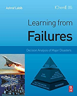 Learning from Failures: Decision Analysis of Major Disasters by [Labib, Ashraf]