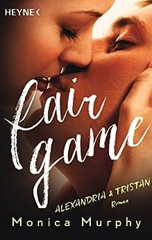 Alexandria & Tristan: Fair Game - Roman (Fair-Game-Serie 3) von [Murphy, Monica]