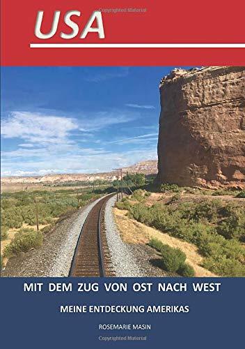USA  Mit dem Zug von Ost nach West: Meine Entdeckung Amerikas