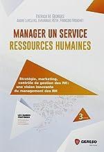 Manager un service ressources humaines - Stratégie, marketing, contrôle de gestion des RH : une vision innovante du management des RH de François Mouchet