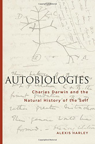 Autobiologies: Charles Darwin and the Natural History of the Self by Harley, Alexis (2014) Hardcover
