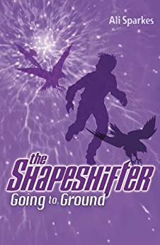 Shapeshifter 3: Going to the Ground by [Sparkes, Ali]